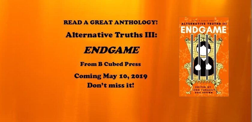 Alternative Truths: Endgame