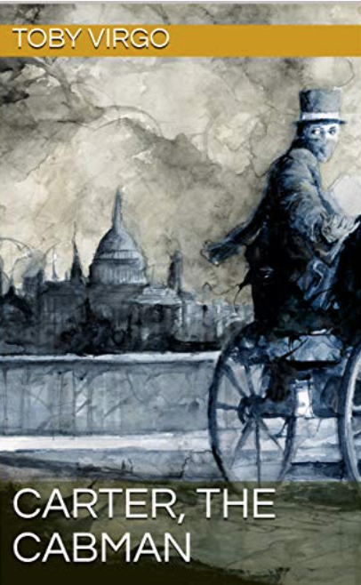 The cover of Carter, the Cabman by Toby Virgo. A London cityscape with the back end of a hansom cab and the driver looking backward across it.
