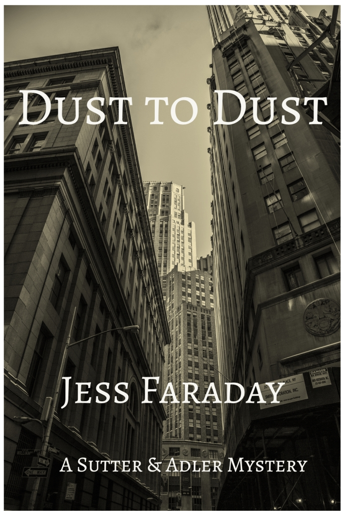 The cover of Jess Faraday's Dust to Dust: tall buildings in New York City, in sepia tone. White lettering in the forefront.