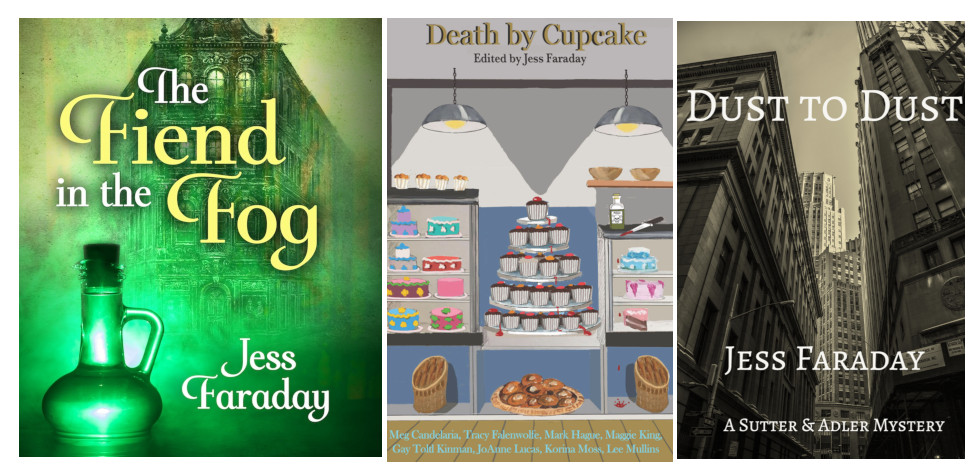 The covers from three Jess Faraday books: The Fiend in the Fog, Death by Cupcake and Dust to Dust.